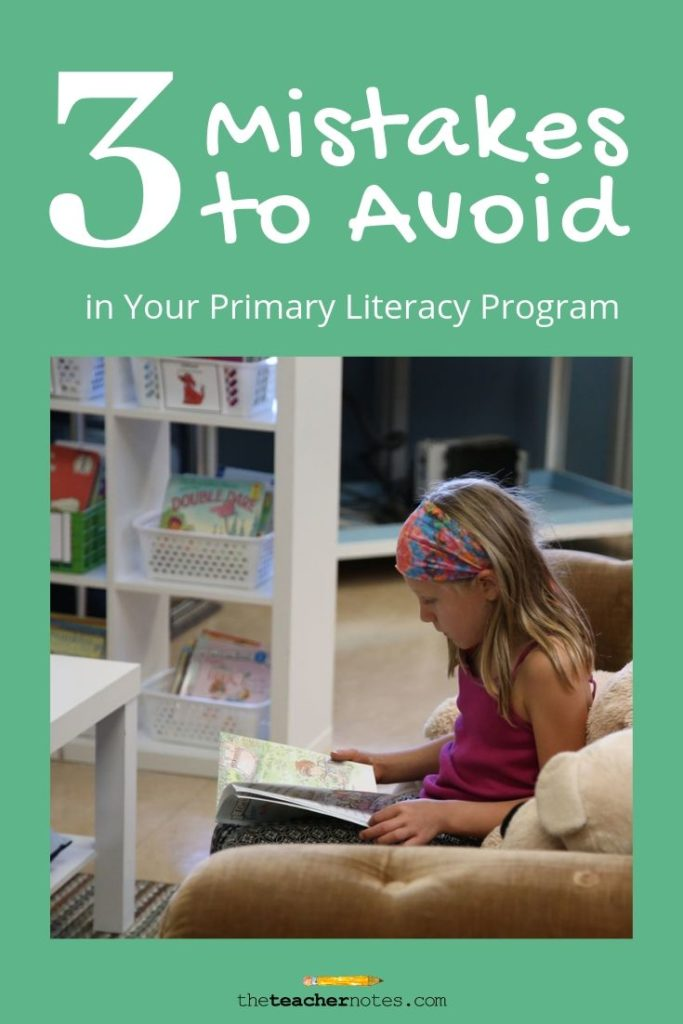 3 Mistakes to Avoid in Your Primary Literacy Program